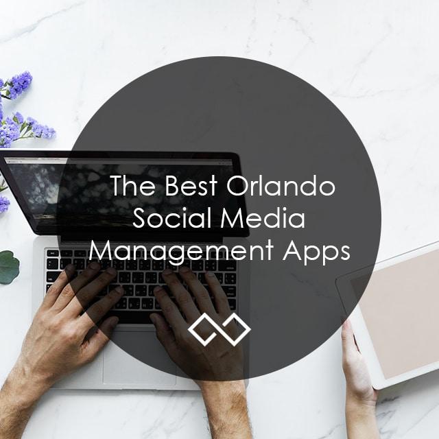 The Best Orlando Social Media Management Apps